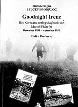 Goodnight Irene: Het Koreaans oorlogsdagboek van marcel fichefet (Herinneringen: Belgen in Oorlog) (Dutch Edition)