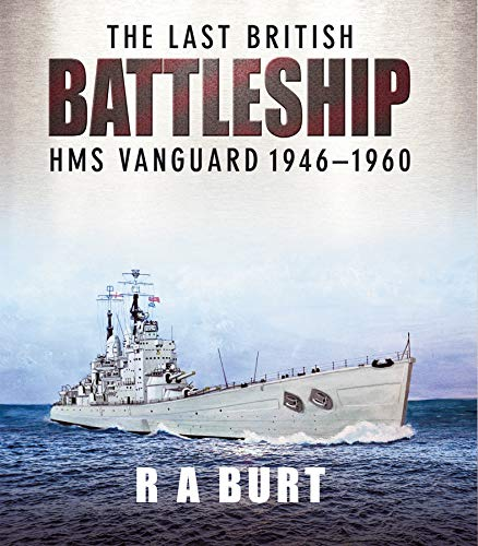 The Last British Battleship: HMS Vanguard, 1946–1960 (English Edition)