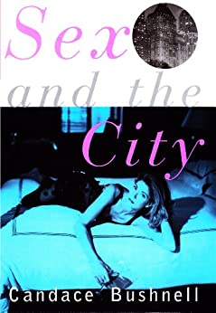 Sex and the City by [Candace Bushnell]