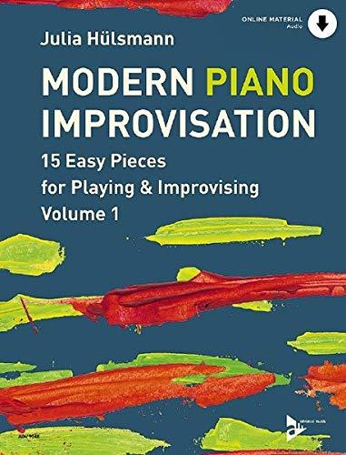 Modern Piano Improvisation: 15 Easy Pieces for Playing & Improvising. Vol. 1. Klavier. Ausgabe mit Online-Audiodatei. (Advance Music, Band 1)