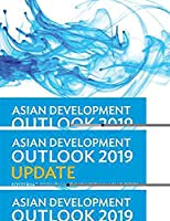 Asian Development Outlook Ado 2019 Update: Fostering Growth and Inclusion in Asia's Cities