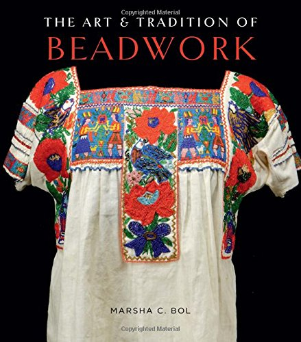 Compare Textbook Prices for The Art & Tradition of Beadwork  ISBN 9781423631798 by Museum Of International Folk Art