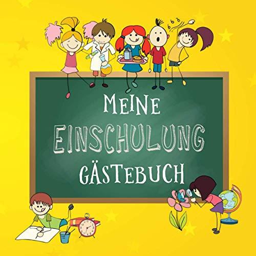 Meine Einschulung Gästebuch: Einschulungsgeschenk und Erinnerungsalbum für Mädchen und Jungen als Geschenkidee zur Einschulung in die Grundschule
