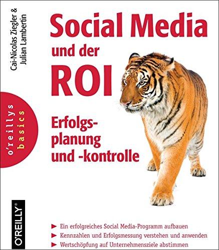 Ziegler, Cai-Nicolas / Lambertin, Justin:Social Media und der ROI: Erfolgsplanung und -kontrolle