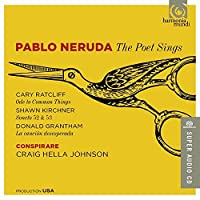 Pablo Neruda: The Poet Sings by Conspirare (2015-10-07)