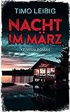 Nacht im März: Kriminalroman (Leonore Goldmann ermittelt 1)