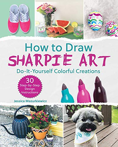 How to Draw Sharpie Art: Do-It-Yourself Colorful Creations (English Edition)
