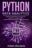 PYTHON DATA ANALYTICS: Advanced and Effective Strategies of Using Python Data Analytics (English Edition)