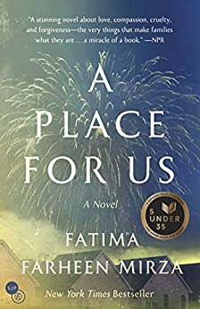 A Place for Us: A Novel by [Fatima Farheen Mirza]