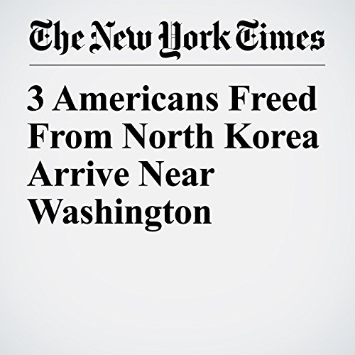 3 Americans Freed From North Korea Arrive Near Washington copertina