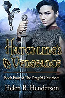 Hatchling's Vengeance (The Dragshi Chronicles Book 4) by [Helen Henderson]
