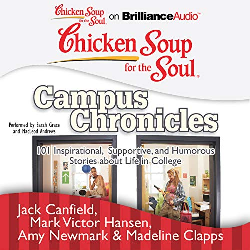 Chicken Soup for the Soul: Campus Chronicles  By  cover art