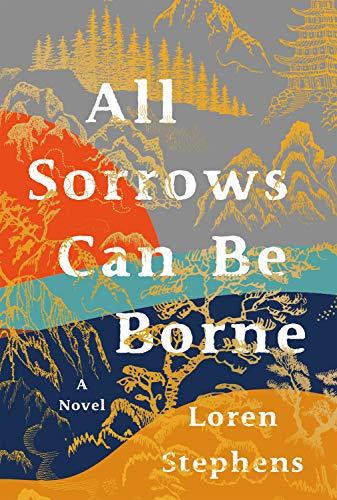 All Sorrows Can Be Borne by [Loren Stephens]