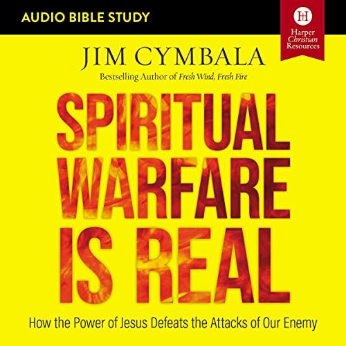Spiritual Warfare Is Real: Audio Bible Studies Audiobook By Jim Cymbala cover art