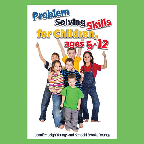 Problem Solving Skills for Children, Ages 5-10 audiobook cover art