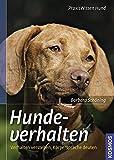 Hundeverhalten: Verhalten verstehen, Körpersprache deuten (Praxiswissen Hund)