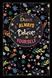 Dulce Always Believe In Yourself: Beautiful All in One Weekly Planner Gift for Dulce, 100 Inspirational Motivation Quotes, Daily Gratitude Journal, To ... Tracker, Lightweight Premium Matte Finish