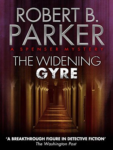 The Widening Gyre (A Spenser Mystery) (The Spenser Series Book 10)
