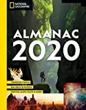National Geographic Almanac 2020: Trending Topics - Big Ideas in Science - Photos, Maps, Facts & More