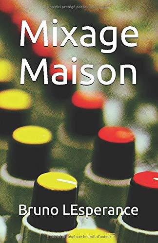 Mixage Maison