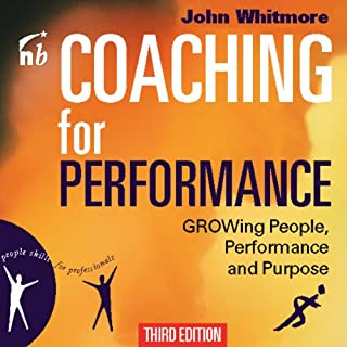 Coaching for Performance, Third Edition     Growing People, Performance, and Purpose (Bookbytes Executive Summary)              By:                                                                                                                                 Sir John Whitmore                               Narrated by:                                                                                                                                 Bookbytes                      Length: 14 mins     27 ratings     Overall 3.0