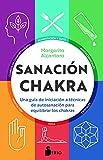 Sanación chakra: Una guía de iniciación a las técnicas de autosanación para equilibrar los chakras