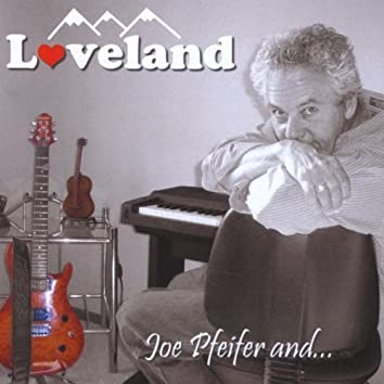 Loveland Joe Pfeifer and Friends