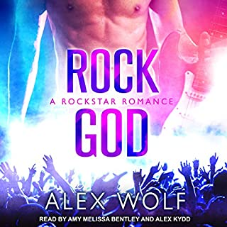 Rock God     A Rockstar Romance              By:                                                                                                                                 Alex Wolf                               Narrated by:                                                                                                                                 Amy Melissa Bentley,                                                                                        Alex Kydd                      Length: 5 hrs and 42 mins     1 rating     Overall 5.0
