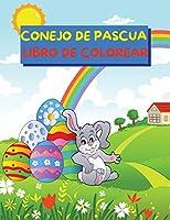 Libro para colorear del Conejo de Pascua: Imágenes bonitas y divertidas con conejos y huevos de Pascua para niños de 4 a 8 años - Libro para colorear de una sola cara con temática de Pascua para niños pequeños, de jardín de infancia y preescolares