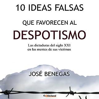 10 Ideas falsas que favorecen al despotismo [10 False Ideas That Favor Despotism] audiobook cover art