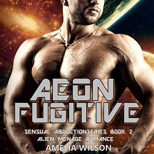 Aeon Fugitive: Alien Menage Romance cover art