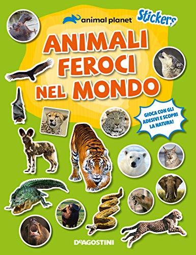 Animali feroci nel mondo. Stickers. Ediz. a colori