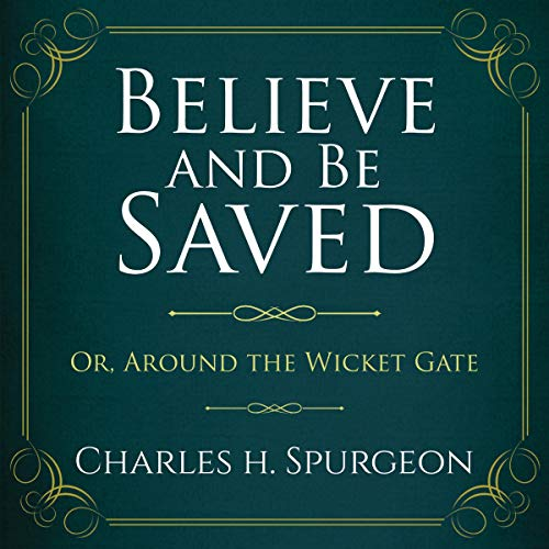 Believe and Be Saved [Annotated]: Or, Around the Wicket Gate audiobook cover art