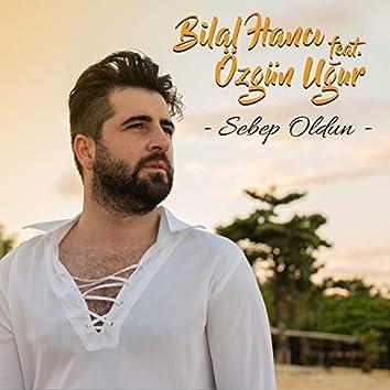 Sebep Oldun (feat. Özgün Uğur)