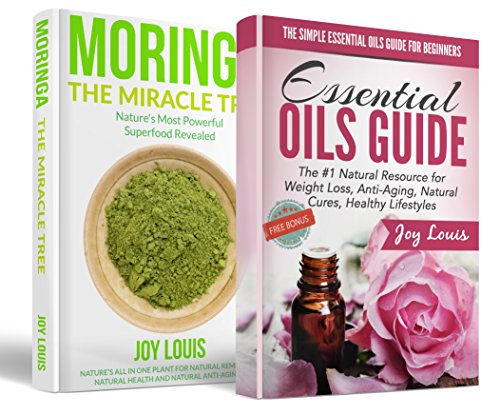 Essential Oils Box Set: Essential Oils + Moringa, Detox, Weight Loss, Essential Oils Book, Home Remedies, Aromatherapy, Essential Oils Recipes, Healing, ... Remedies, Natural Living, Greens Book 2)