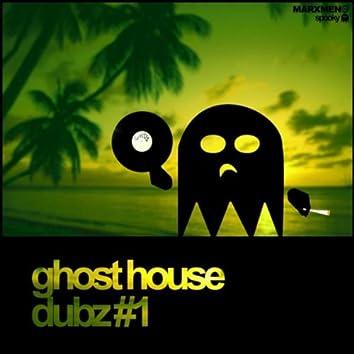 Ghost House Dubz #1