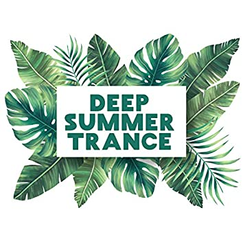 Deep Summer Trance – The Best Chill Out Trance Music Mix 2020