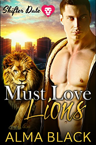 Shifter Date - Must Love Lions: Paranormal Dating App Series (English Edition)