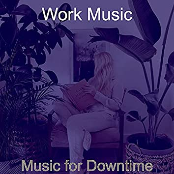 Music for Downtime