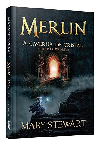 Merlin. A Caverna de Cristal. A Lenda do Rei Artur - Volume 1