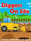 Diggers On Site - Learning Diggers Names and Sounds