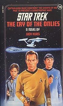 The Cry of the Onlies (Star Trek: The Original Series Book 46) by [Judy Klass]