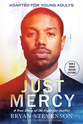Compare Textbook Prices for Just Mercy Movie Tie-In Edition, Adapted for Young Adults: A True Story of the Fight for Justice Media tie-in Edition ISBN 9780593177044 by Stevenson, Bryan