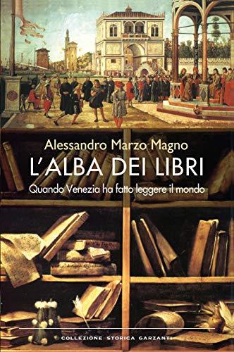 L'alba dei libri: Quando Venezia ha fatto leggere il mondo