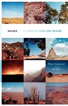 Solace: Rituals of Loss and Desire by [Mary Sojourner]