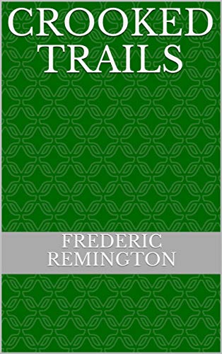Crooked Trails (English Edition)