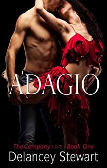 Adagio: A Hot Ballet Romance (The Company Book 1) by [Delancey Stewart]