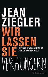 Jean Ziegler: Wir lassen sie verhungern