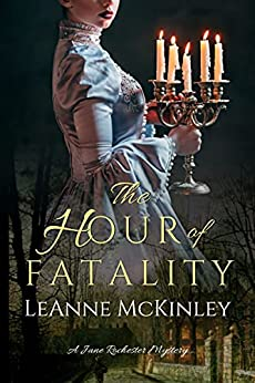 The Hour of Fatality: A Jane Rochester Mystery by [LeAnne McKinley]