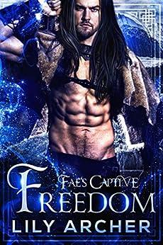 Freedom (Fae's Captive Book 8) (English Edition) par [Lily Archer]